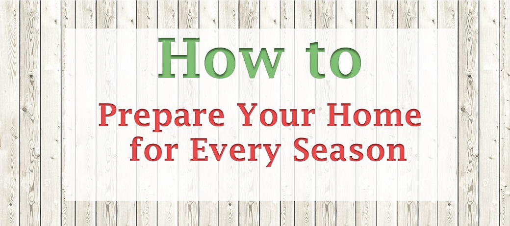 How to Prepare Your Home for Every Season [Infographic]