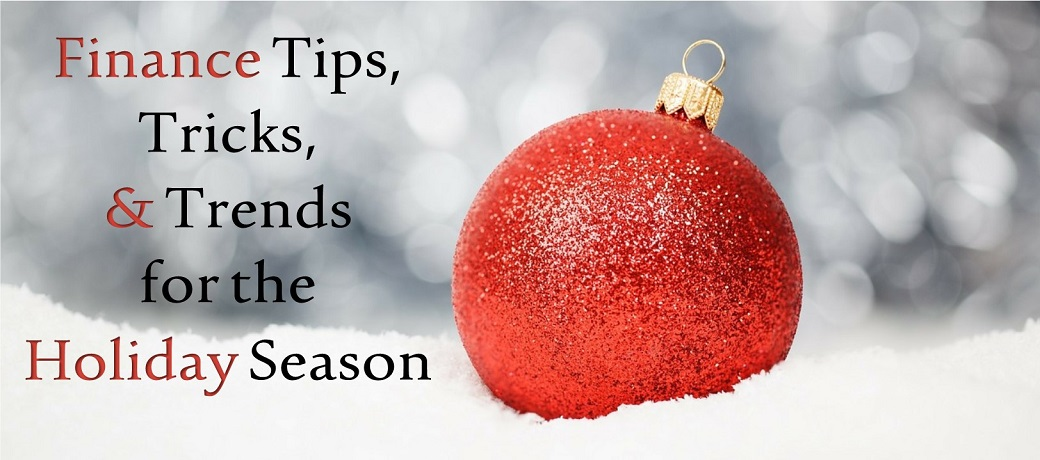 Finance Tips, Tricks, & Trends for the Holiday Season