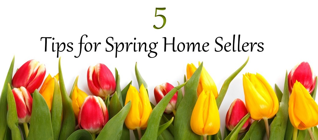 5 Tips for Spring Home Sellers