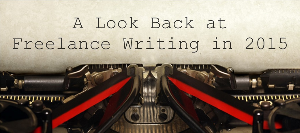 A Look Back at Freelance Writing in 2015 [Infographic]
