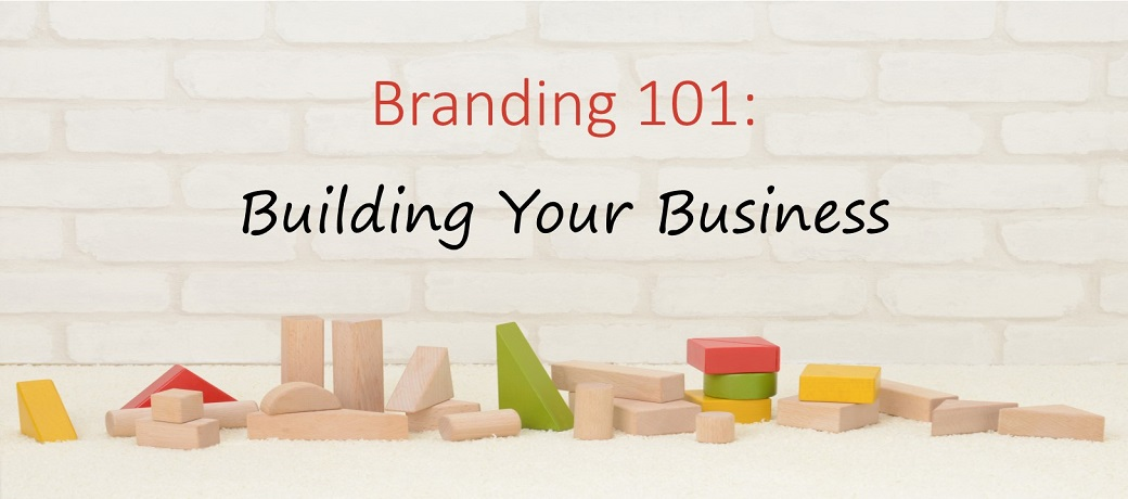 Branding 101: Building Your Business
