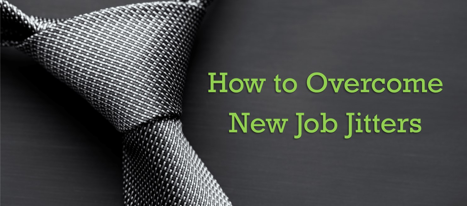 How to Overcome New Job Jitters