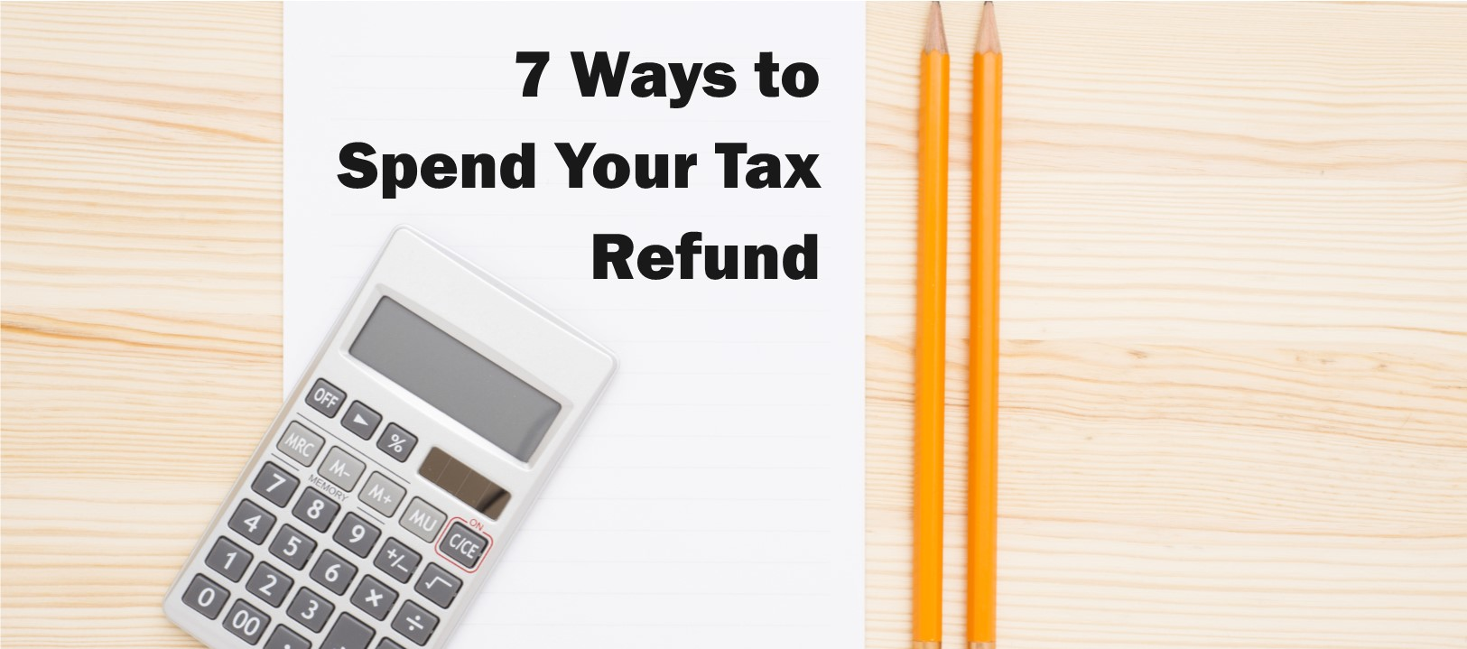 7 Things to Do With Your Tax Refund