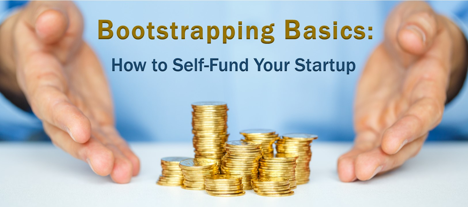 Bootstrapping Basics: How to Self-Fund Your Startup
