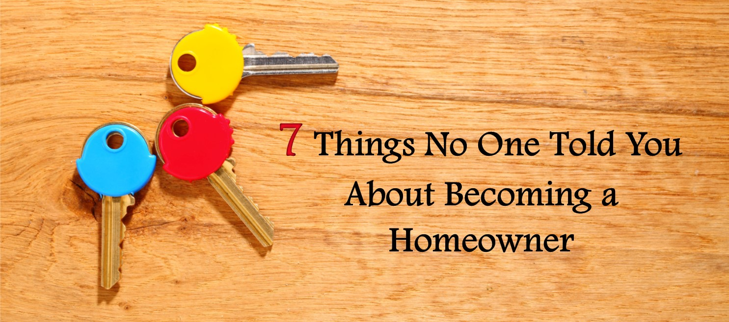 7 Things No One Told You About Becoming a Homeowner